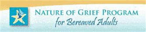 NATURE OF GRIEF PROGRAM FOR BEREAVED ADULTS