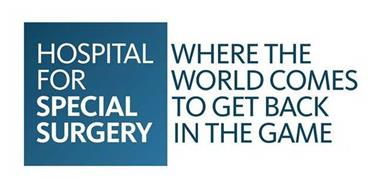 HOSPITAL FOR SPECIAL SURGERY WHERE THE WORLD COMES TO GET BACK IN THE GAME