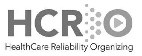 HCRO HEALTHCARE RELIABILITY ORGANIZING