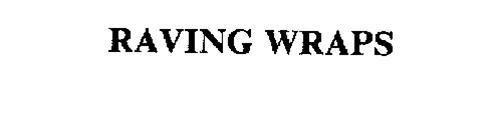 RAVING WRAPS