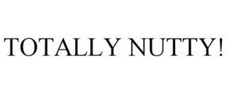 TOTALLY NUTTY!