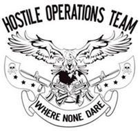 HOSTILE OPERATIONS TEAM WHERE NONE DARE