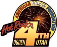 AMERICAN DREAM FOUNDATION HOT ROCK'N 4TH OGDEN UTAH