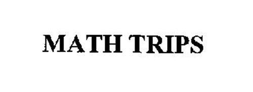 MATH TRIPS