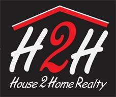 H2H HOUSE 2 HOME REALTY