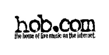 HOB.COM THE HOME OF LIVE MUSIC ON THE INTERNET