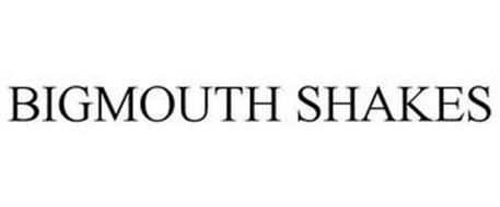 BIGMOUTH SHAKES