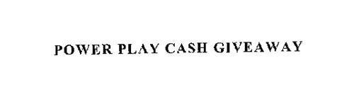 POWER PLAY CASH GIVEAWAY