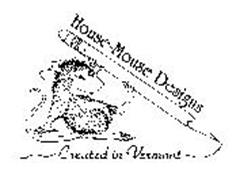 HOUSE-MOUSE DESIGNS CREATED IN VERMONT