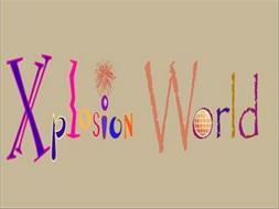 XPLOSION WORLD