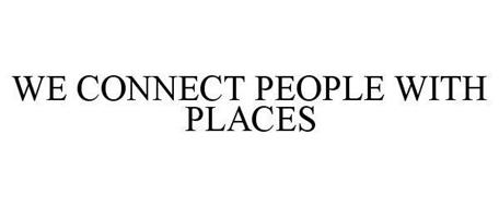 WE CONNECT PEOPLE WITH PLACES