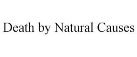 DEATH BY NATURAL CAUSES