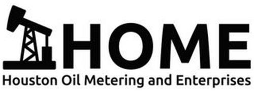 HOME HOUSTON OIL METERING AND ENTERPRISES