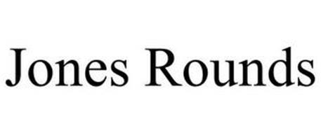 JONES ROUNDS