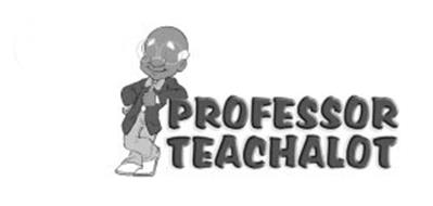 PROFESSOR TEACHALOT