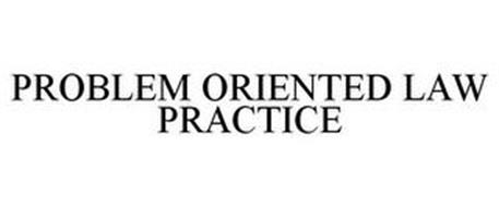 PROBLEM ORIENTED LAW PRACTICE