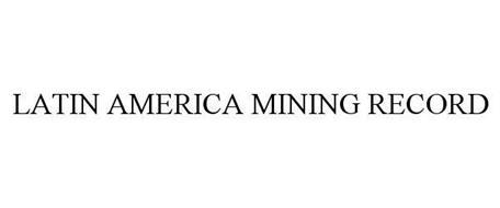 LATIN AMERICA MINING RECORD