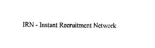 IRN - INSTANT RECRUITMENT NETWORK