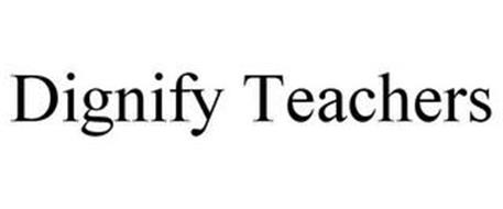 DIGNIFY TEACHERS