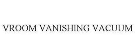 VROOM VANISHING VACUUM