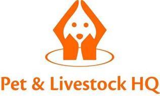 PET & LIVESTOCK HQ