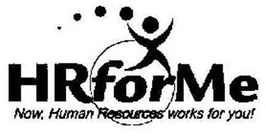 HRFORME NOW, HUMAN RESOURCES WORKS FOR YOU!