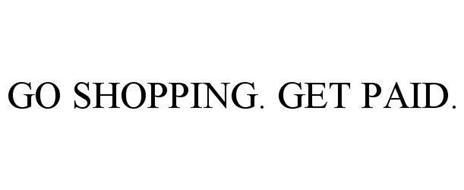 GO SHOPPING GET PAID