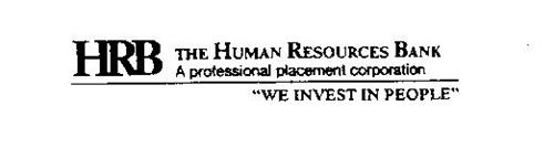 """HRB THE HUMAN RESOURCES BANK A PROFESSIONAL PLACEMENT CORPORATION """"WE INVEST IN PEOPLE"""""""