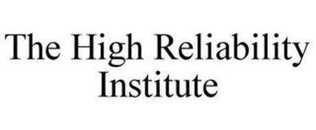 THE HIGH RELIABILITY INSTITUTE