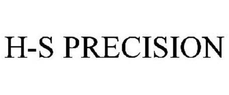 H-S PRECISION