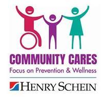 COMMUNITY CARES FOCUS ON PREVENTION & WELLNESS S HENRY SCHEIN