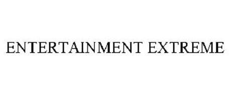 ENTERTAINMENT EXTREME