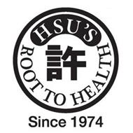HSU'S ROOT TO HEALTH SINCE 1974