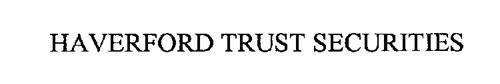 HAVERFORD TRUST SECURITIES