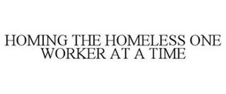 HOMING THE HOMELESS ONE WORKER AT A TIME