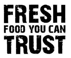 FRESH FOOD YOU CAN TRUST