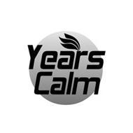 YEARS CALM