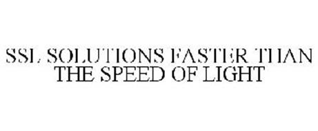 SSL SOLUTIONS FASTER THAN THE SPEED OF LIGHT