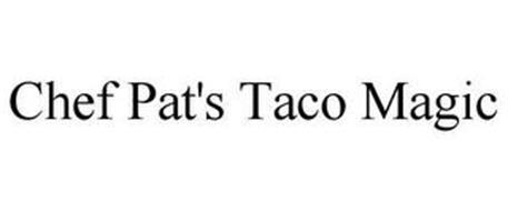 CHEF PAT'S TACO MAGIC