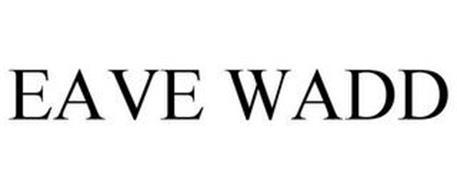 EAVE WADD