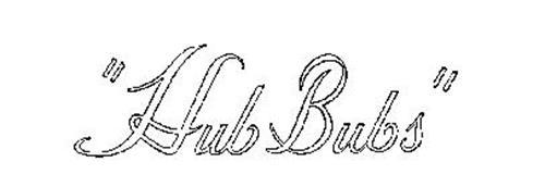 """""""HUB BUBS """""""