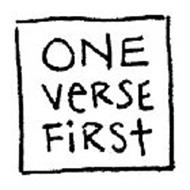 ONE VERSE FIRST