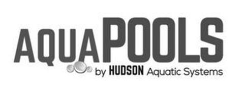 AQUAPOOLS BY HUDSON AQUATIC SYSTEMS