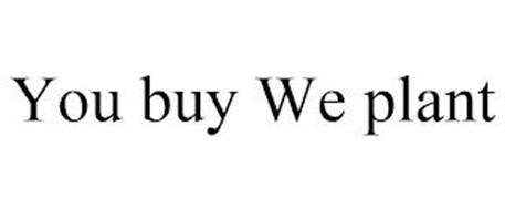 YOU BUY WE PLANT