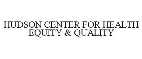HUDSON CENTER FOR HEALTH EQUITY & QUALITY