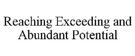 REACHING EXCEEDING AND ABUNDANT POTENTIAL