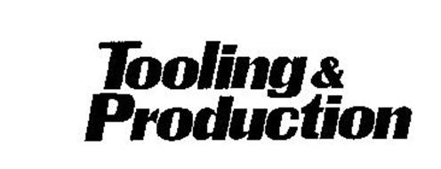 TOOLING & PRODUCTION