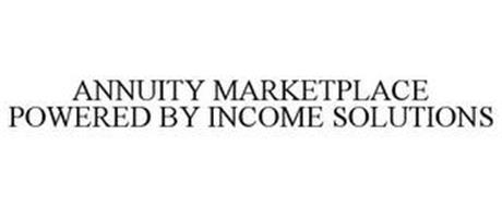 ANNUITY MARKETPLACE POWERED BY INCOME SOLUTIONS
