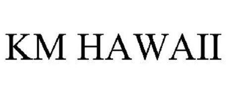 KM HAWAII