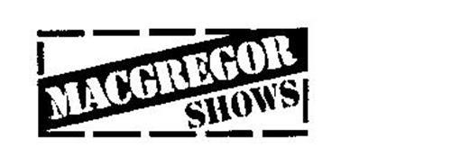 MACGREGOR SHOWS